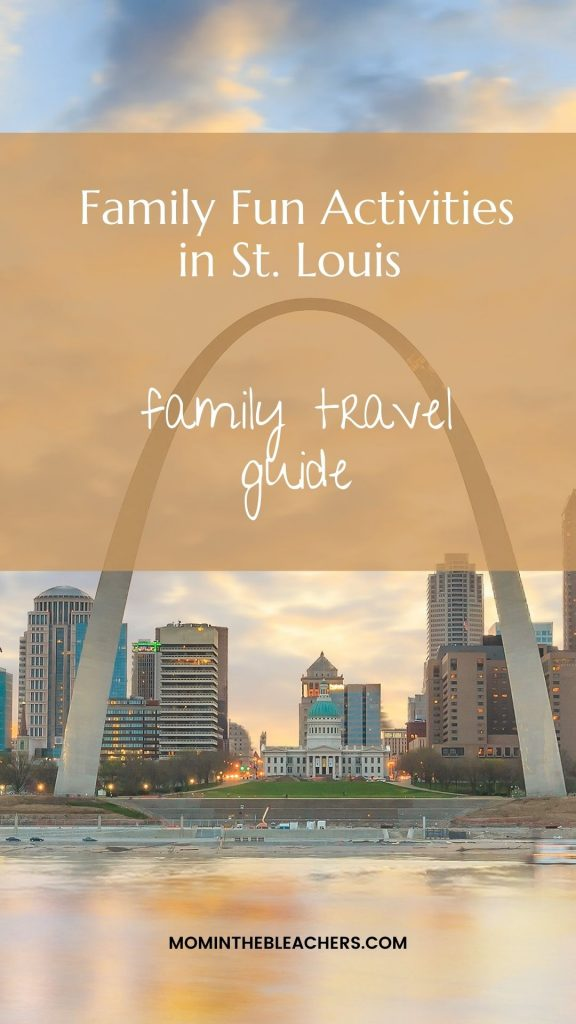 what to do as a family in st louis